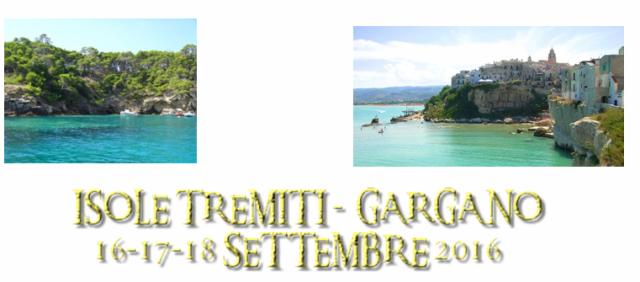 Isole Tremiti Gargano dal 16 al 18 Settembre 2016